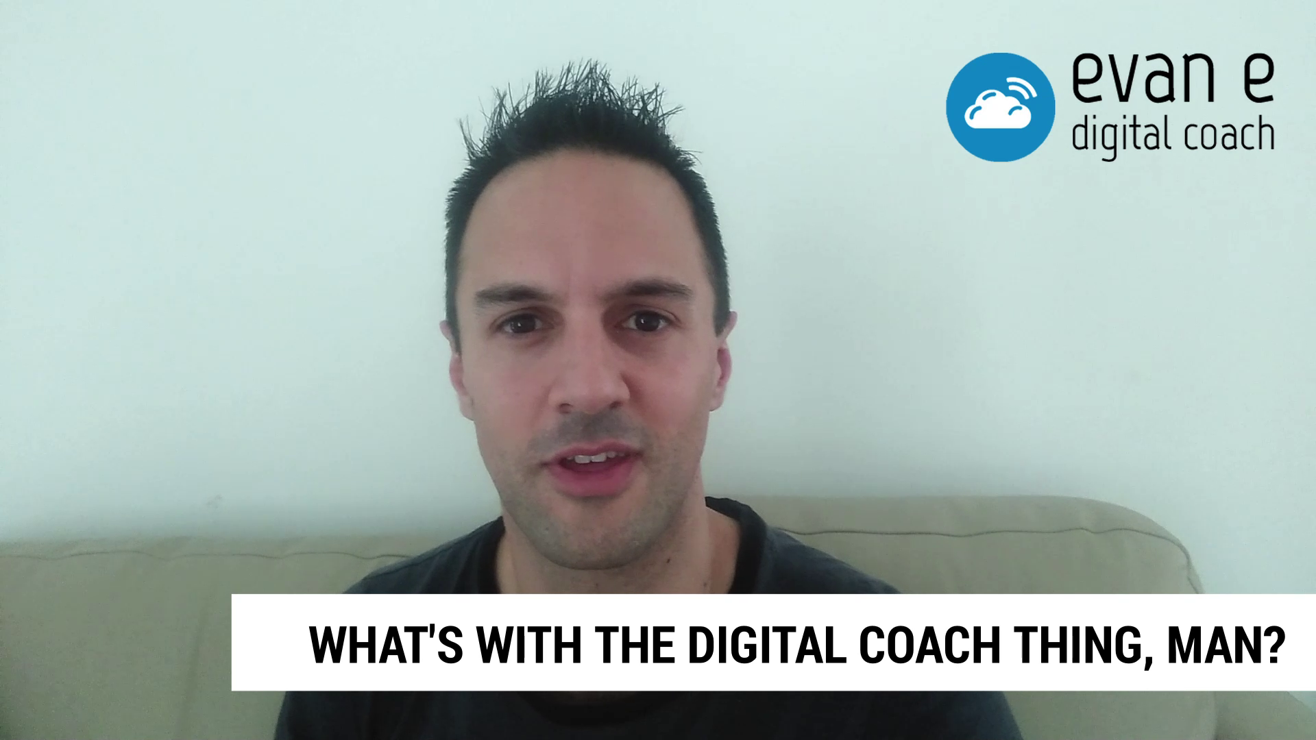 What's with the digital coach thing, man?